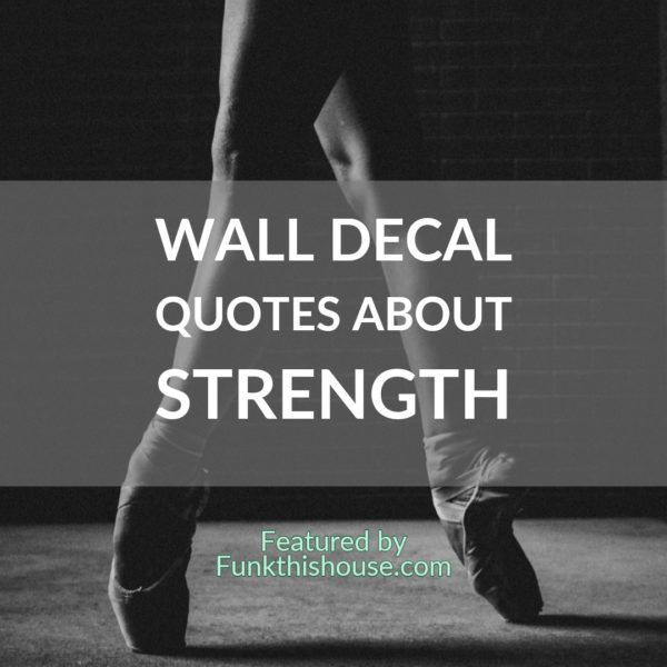 Quote Decals about Strength