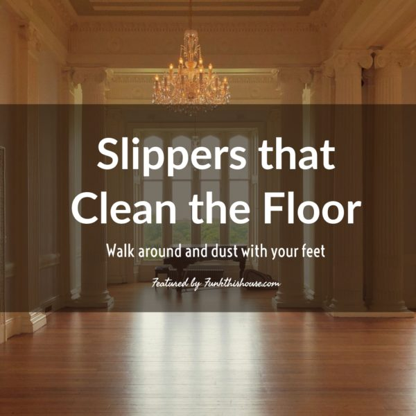 slippers that clean the floor