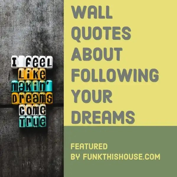 Wall Quotes about Following Your Dreams