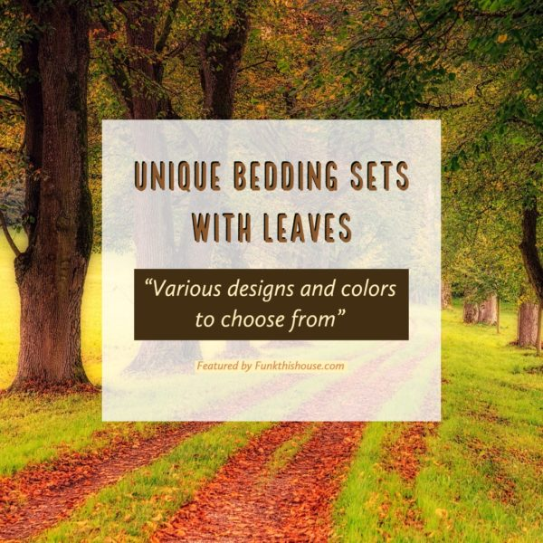 Unique Bedding Sets with Leaves