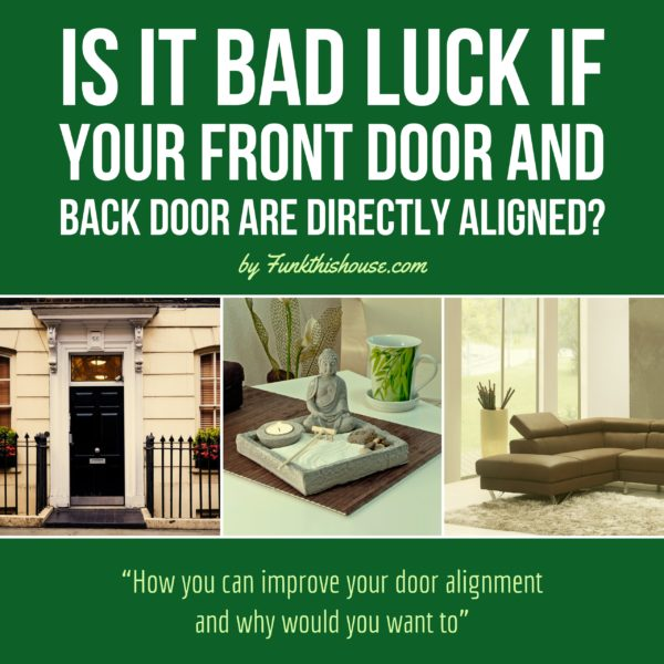 Is it bad luck if your front and back doors are aligned?