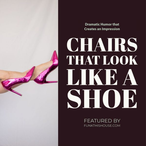 Chairs that look like a shoe
