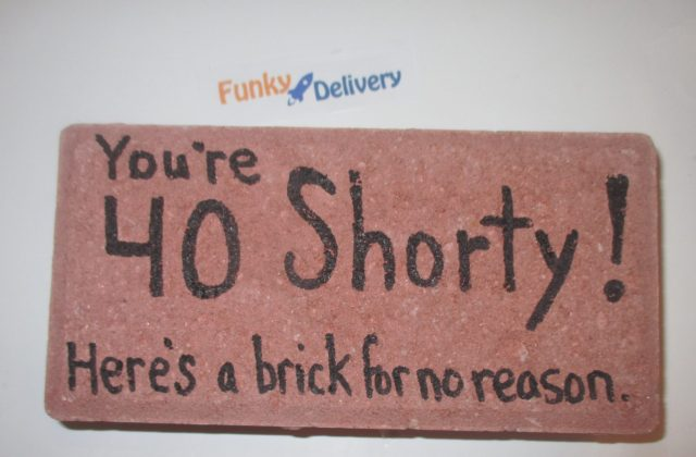 Brick in the Mail - You're 40 Shorty! Here's a Brick for No Reason.