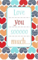 Love You So Much Valentine's Day Card - Custom Message