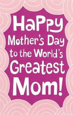 Happy Mother's Day Card to World's Greatest Mom - Custom Card