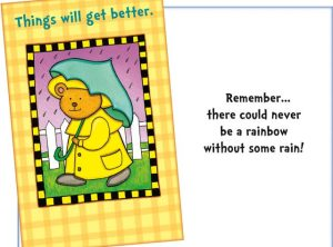 Things will get better – there could never be a rainbow without some rain – Get Well Card