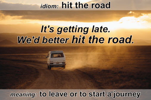 Idiom - Hit the road
