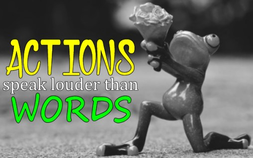 actions speak louder proverb