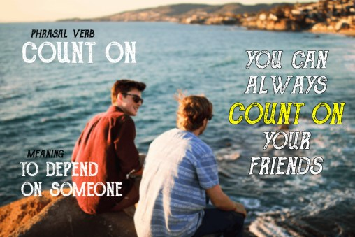 count on phrasal verb