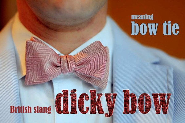 Slang - Dicky bow