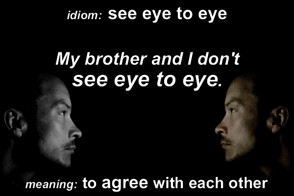 Idiom - eye to eye