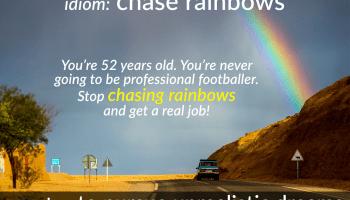 idiom - chasing rainbows