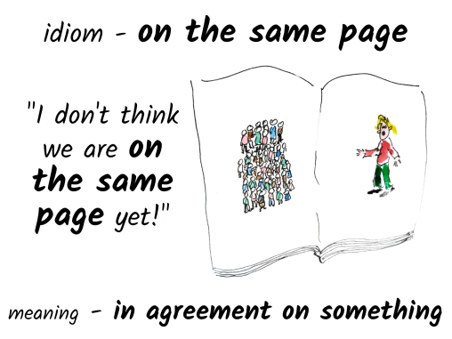 idiom-on the same page