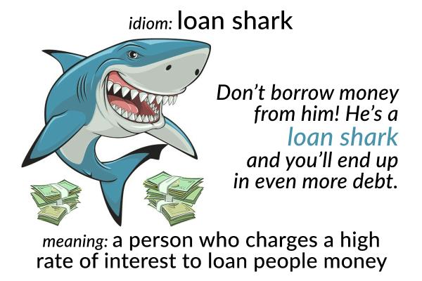 idiom loan shark