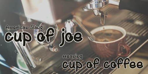 slang - cup of joe