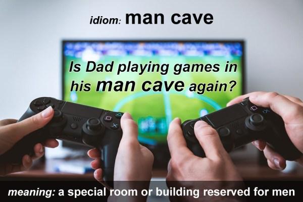 man cave idiom