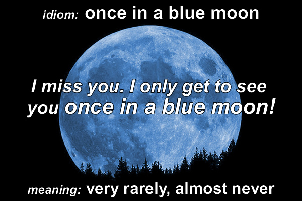 Idiom - Once in a blue moon
