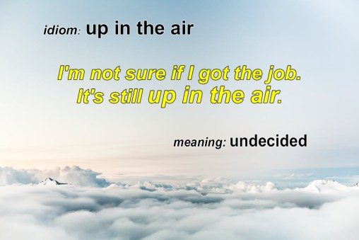 up in the air idiom