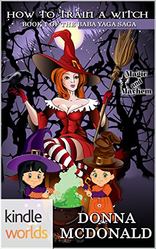 Magic and Mayhem: How To Train A Witch