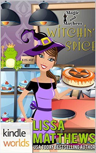 Magic and Mayhem: Witchin' Spice (Kindle Worlds Novella)