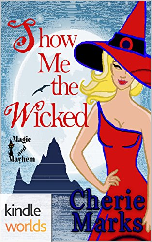 Magic and Mayhem: Show Me the Wicked