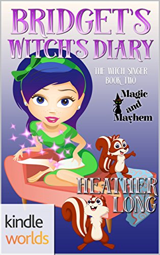 Magic and Mayhem: Bridget's Witch's Diary