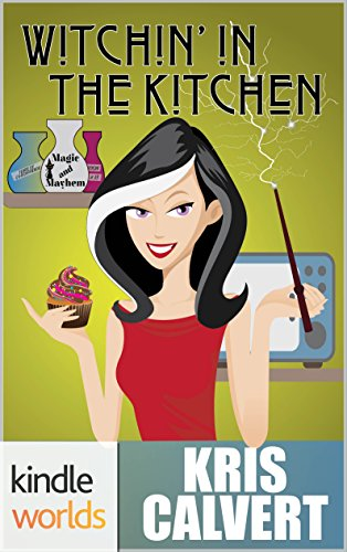 Magic and Mayhem: Witchin' in the Kitchen