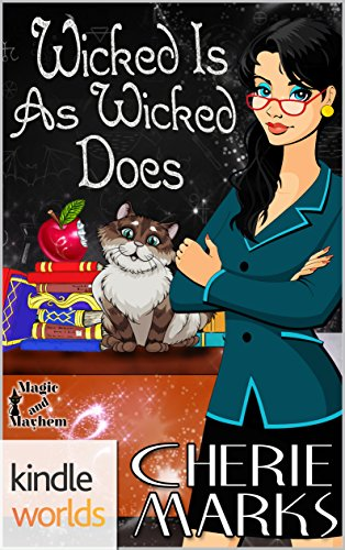 Magic and Mayhem: Wicked Is As Wicked Does
