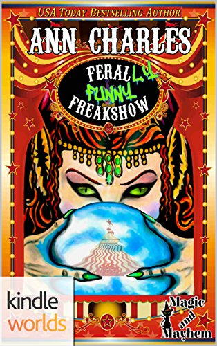 Magic and Mayhem: Feral-LY Funny Freakshow