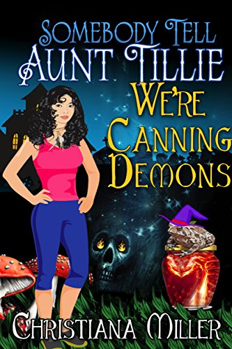 Somebody Tell Aunt Tillie We're Canning Demons