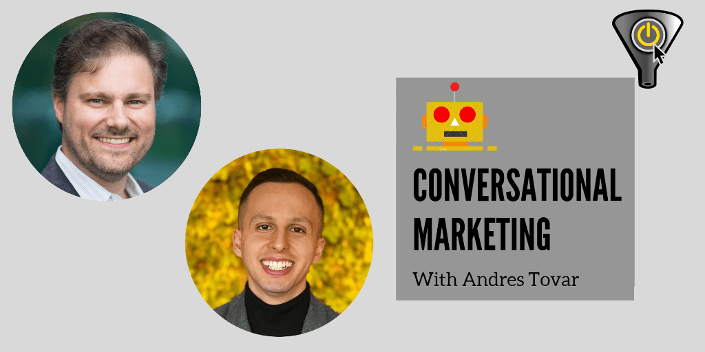 Conversational Marketing with Andres Tovar