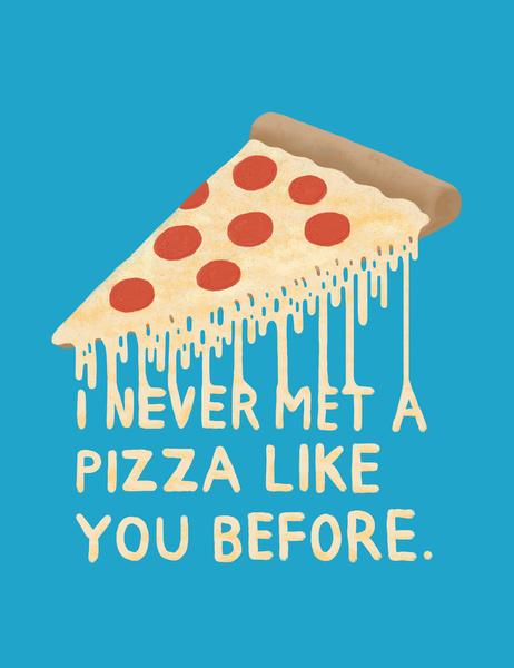 Resultado de imagen para i.never.eat a pizza.like.you