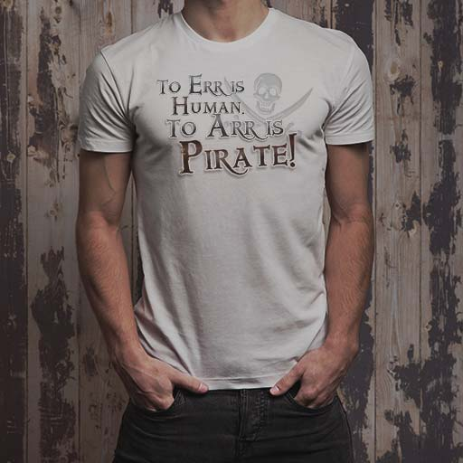 To Err is Human, To Arr is Pirate! men's white t-shirt.