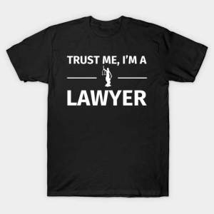 TeePublic: Trust me, I'm a Lawyer T-Shirt, Lawyer T-Shirt Design by Fabianb.