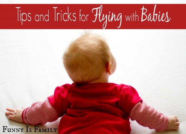 This is full of helpful tips for flying with babies! | Funnyisfamily.com |