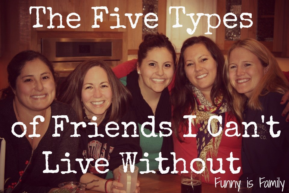 A variety of friends is important, and here are five types of friends who make my life better!