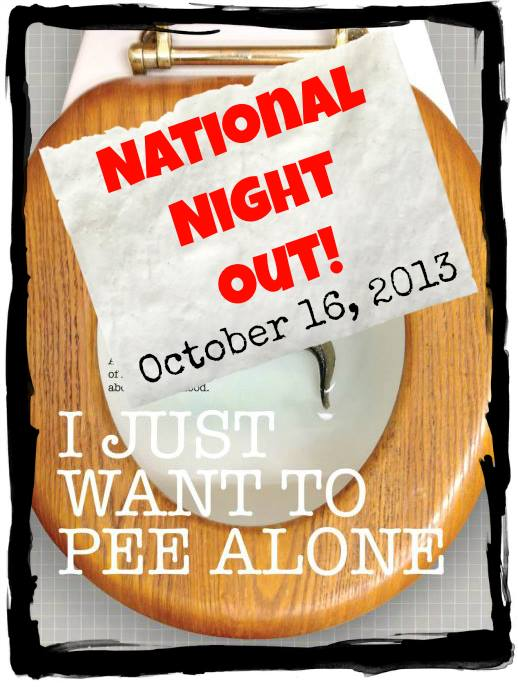 National Ladies' Night Out And The Chance To Pee Alone!