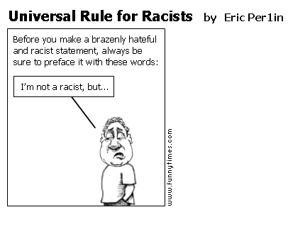 Universal Rule for Racists by Eric Per1in