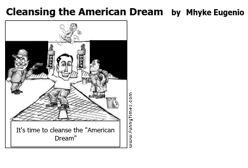 Cleansing the American Dream by Mhyke Eugenio