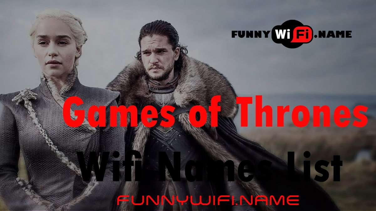 Games of Thrones Wifi Names List