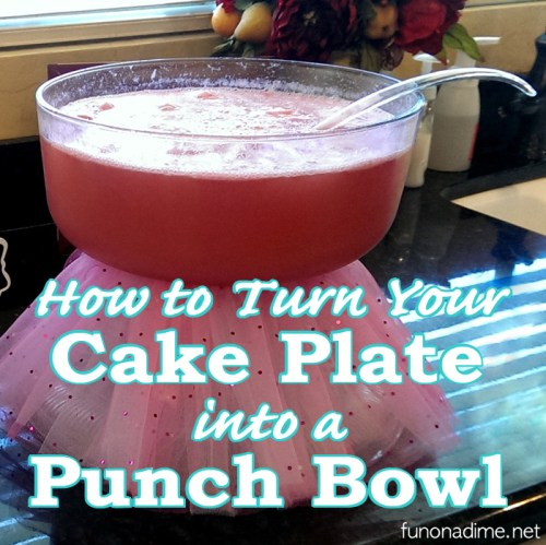 How To Turn Your Cake Plate Into a Punch Bowl