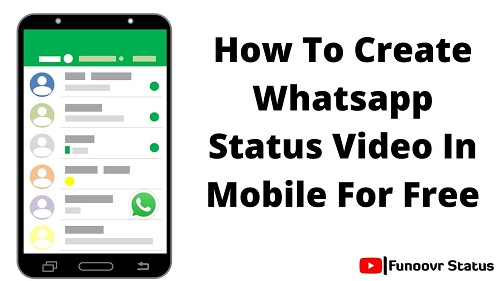 How To Create Whatsapp Status Video In Mobile For Free