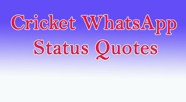 Cricket WhatsApp Status Quotes