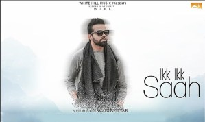 IKK IKK SAAH Punjabi Song Lyrics – Miel