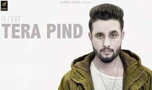 TERA PIND Song Lyrics – R Nait