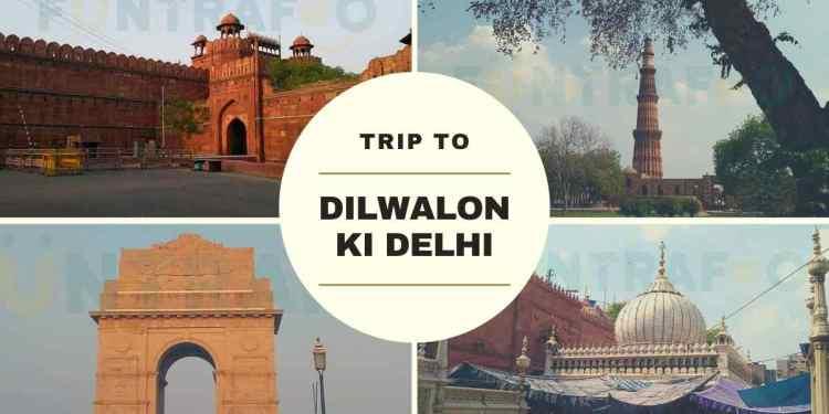 A Trip To Dilwalon Ki Delhi