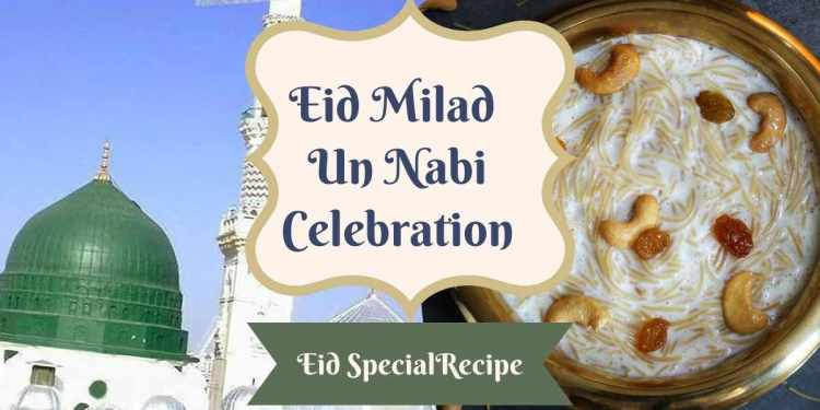 Eid Milad Un Nabi Celebration with recipe