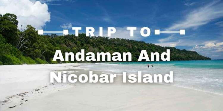 Trip to Andaman and Nicobar Island