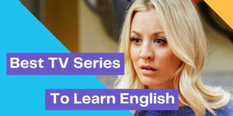 Best TV Series To Improve Your English Communication Skills