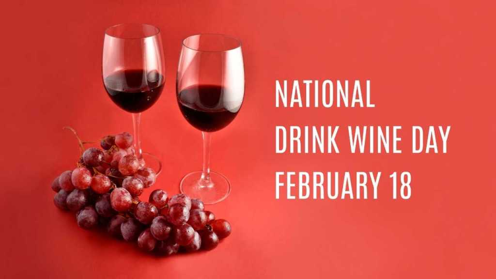 National Drink Wine Day: February 18